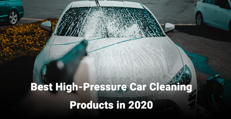 Best Car High Pressure Cleaning Tools in 2020 – A Detailed Review